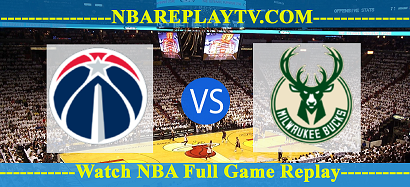Milwaukee Bucks vs Washington Wizards 11 Aug 2020 Replay