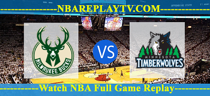 Minnesota Timberwolves vs Milwaukee Bucks – Dec 30, 2016