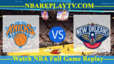 New York Knicks vs New Orleans Pelicans 18 -10- 2019