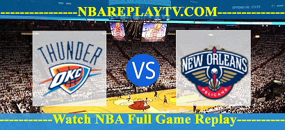 New Orleans Pelicans vs Oklahoma City Thunder