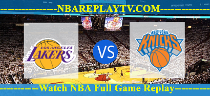 Los Angeles Lakers vs New York Knicks 07 -01 – 2020 nba replay