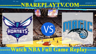 Charlotte Hornets vs Orlando Magic – Oct 29, 2017