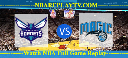 Charlotte Hornets vs Orlando Magic 20 -01 – 2020 nba replay