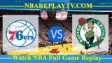 Playoffs – Philadelphia 76ers vs Boston Celtics – May 05, 2018