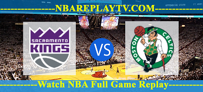 Boston Celtics vs Sacramento Kings 03 Fed 2021 Replays Full Game