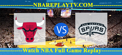 Chicago Bulls vs San Antonio Spurs 27 Mar 2021 Replays Full Game