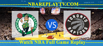 Game 3 Boston Celtics vs Toronto Raptors 03 Sep 2020 NBA Replays