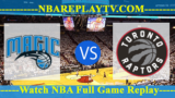 Orlando Magic vs Toronto Raptors 21 Apr 2019