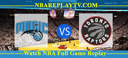 Toronto Raptors vs Orlando Magic – DEC-28-2018