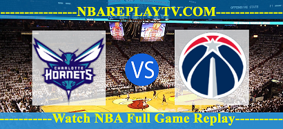 Charlotte Hornets vs Washington Wizards 30 Mar 2021 Replays Full Game