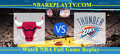 Oklahoma City Thunder vs  Chicago Bulls 16 Dec 2020 Replays Full Game