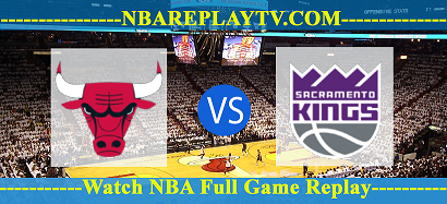 Chicago Bulls vs Sacramento Kings