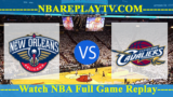 Cleveland Cavaliers vs New Orleans Pelicans July 10, 2019