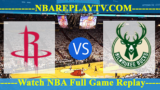 Milwaukee Bucks vs Houston Rockets – JAN-09-2019