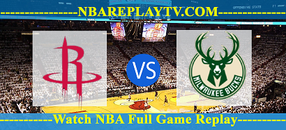 Houston Rockets vs Milwaukee Bucks – 2 Aug 2020