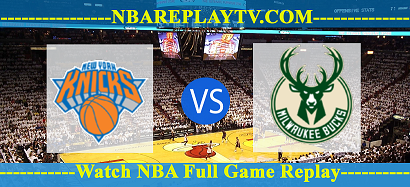Milwaukee Bucks vs New York Knicks 14 -01 – 2020 nba replay