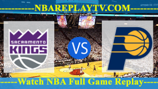 Indiana Pacers vs Sacramento Kings 04 -10- 2019