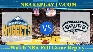Denver Nuggets vs San Antonio Spurs 16 Apr 2019