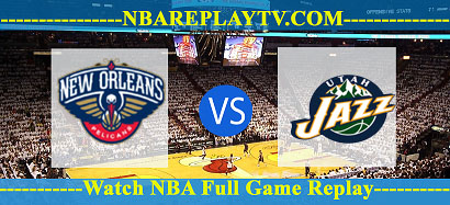 New Orleans Pelicans vs Utah Jazz – Feb 08, 2017