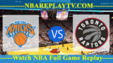 New York Knicks vs Toronto Raptors – MAR-18-2019