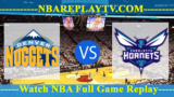 Denver Nuggets vs Charlotte Hornets – DEC-07-2018