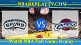 San Antonio Spurs vs Cleveland Cavaliers – APR-07-2019