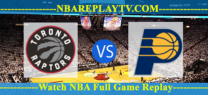 Indiana Pacers vs Toronto Raptors 07 -02 – 2020