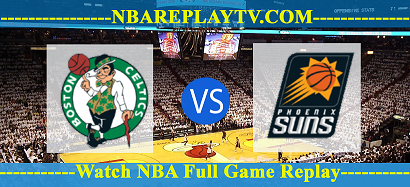 Boston Celtics vs Phoenix Suns 18 -01 – 2020 nba replay