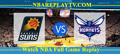 Phoenix Suns vs Charlotte Hornets 28 Mar 2021 Replays Full Game