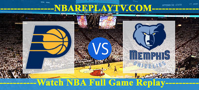 Indiana Pacers vs Memphis Grizzlies 11 Apr 2021 Replays Full Game