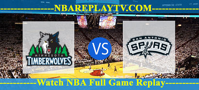 Minnesota Timberwolves vs San Antonio Spurs 03 Fed 2021 Replays Full Game