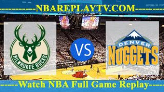 Denver Nuggets vs Milwaukee Bucks – Nov 11, 2018