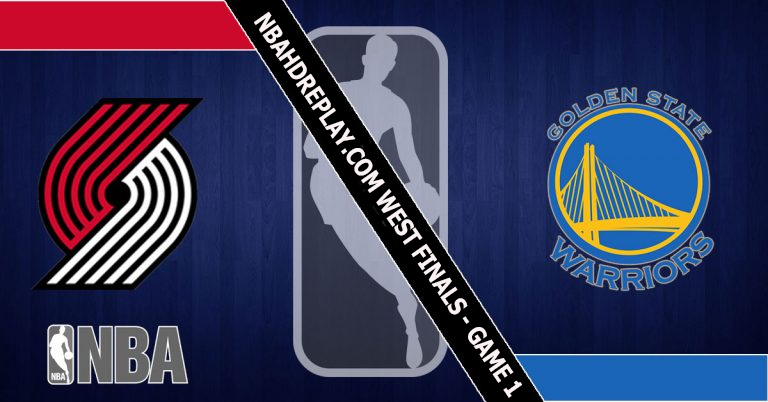 WEST FINALS – GAME 1 – Portland Trail Blazers vs Golden State Warriors 14 May 2019