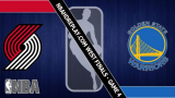WEST FINALS – GAME 4 – Portland Trail Blazers vs Golden State Warriors 20 May 2019